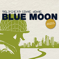 CD-Cover Blue Moon, Soldiers Come Home